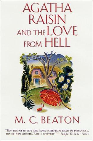 9780312207663: Agatha Raisin and the Love from Hell (Agatha Raisin Mysteries, No. 11)
