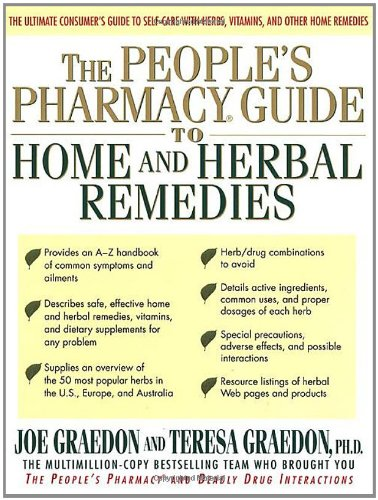 The People' Pharmacy Guide to Home and Herbal Remedies