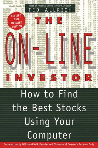 On-line Investor, The, Revised Edition How to Find the Best Stocks Using Your Computer