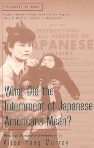 9780312208295: What Did the Internment of Japanese Americans Mean? (Historians at Work)