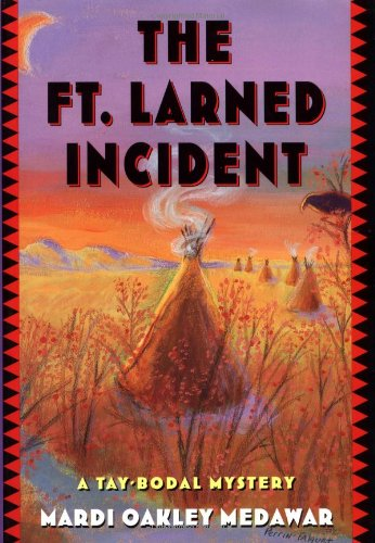 THE FT. LARNED INCIDENT : a Tay-Bodal Mystery