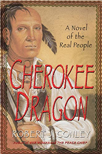 9780312208844: The Cherokee Dragon: A Novel of the Real People