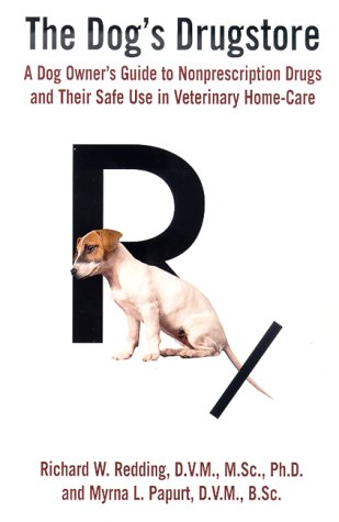 9780312208882: The Dog's Drugstore: A Dog Owner's Guide to Nonprescription Drugs and Their Safe Use in Veterinary Home-Care