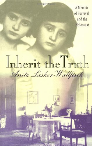 9780312208974: Inherit the Truth: A Memoir of Survival and the Holocaust