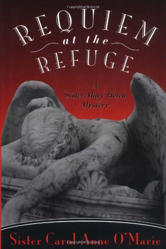 9780312209063: Requiem at the Refuge: A Sister Mary Helen Mystery (Sister Mary Helen Mysteries)