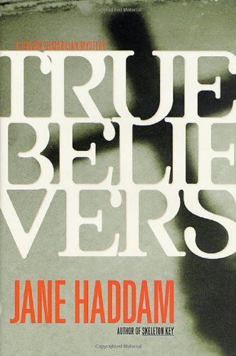 True Believers: A Gregor Demarkian Novel (Gregor Demarkian Novels): Haddam, Jane
