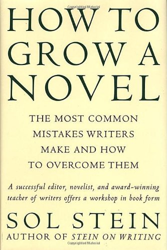 9780312209490: How to Grow a Novel: The Most Common Mistakes Writers Make and How to Overcome Them