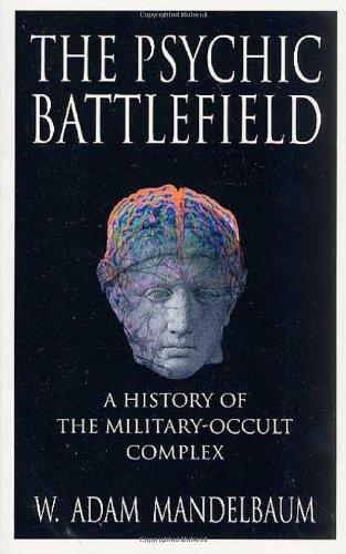 The Psychic Battlefield: A History of the: Mandelbaum, W. Adam
