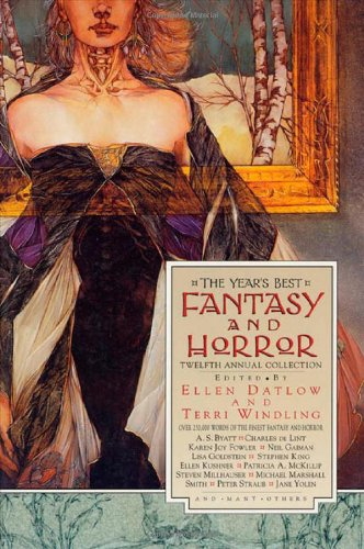 THE YEAR'S BEST FANTASY AND HORROR TWELFTH (12TH) ANNUAL COLLECTION: Datlow, Ellen.