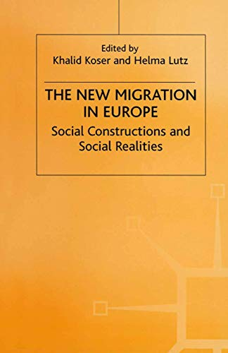 9780312210052: The New Migration in Europe: Social Constructions and Social Realities