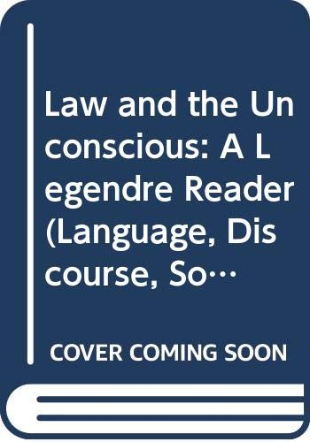 9780312210236: Law and the Unconscious: A Legendre Reader (Language, Discourse, Society)