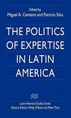 9780312210267: The Politics of Expertise in Latin America (Latin American Studies Series)