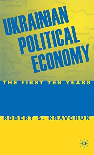 Ukrainian Political Economy: The First Ten Years: R. Kravchuk