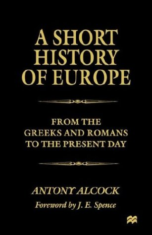 9780312210366: A Short History of Europe: From the Greeks and Romans to the Present Day
