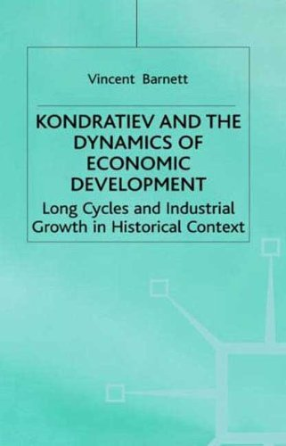 9780312210489: Kondratiev and the Dynamics of Economic Development: Long Cycles and Industrial Growth in Historical Context (Studies in Russian and East European History and Society)