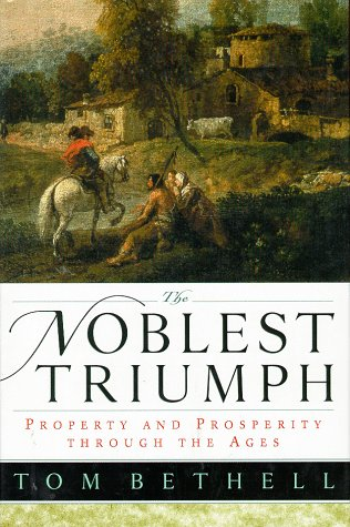 9780312210830: The Noblest Triumph: Property and Prosperity Through the Ages