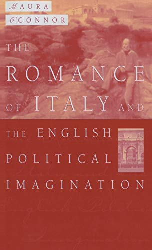 9780312210861: The Romance of Italy and the English Imagination: Italy, the English Middle Class and Imaging the Nation in the Nineteenth Century