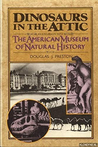 9780312210984: Dinosaurs in the Attic: An Excursion into the American Museum of Natural History