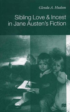 9780312211134: Sibling Love and Incest in Jane Austen's Fiction