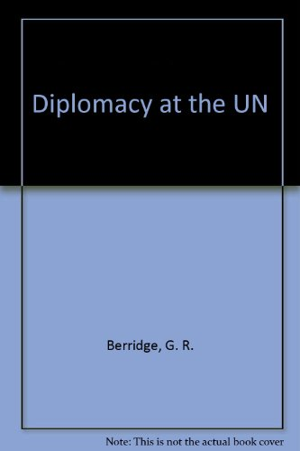 Diplomacy at the UN: Berridge, G. R.; Jennings, A. (eds.)