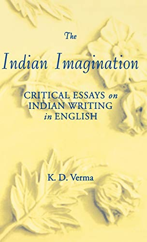 The Indian Imagination: Critical Essays on Indian: Verma, K D