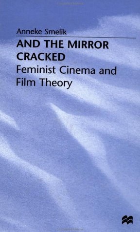 9780312211424: And the Mirror Cracked: Feminist Cinema and Film Theory