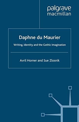 9780312211462: Daphne Du Maurier: Writing, Identity and the Gothic Imagination