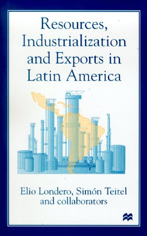 9780312211547: Resources, Industrialization and Exports in Latin America: The Primary Input Content of Sustained Exports of Manufactures from Argentina, Colombia and Venezuela