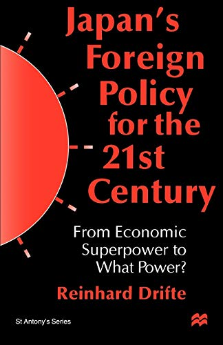 9780312211745: Japan's Foreign Policy: From Economic Superpower to What Power? (St Antony's Series)