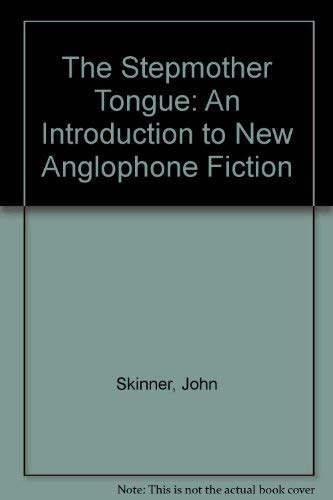9780312211769: The Stepmother Tongue: An Introduction to New Anglophone Fiction
