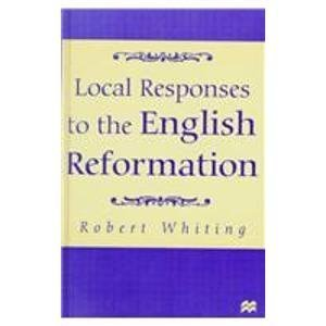 9780312211851: Local Responses To the English Reformation