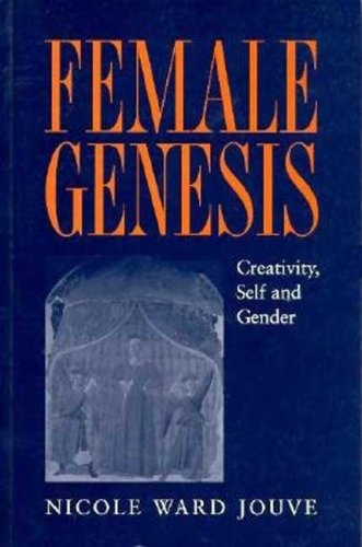 9780312211875: Female Genesis: Creativity, Self and Gender
