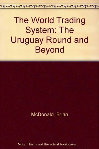 9780312211929: The World Trading System: The Uruguay Round and Beyond