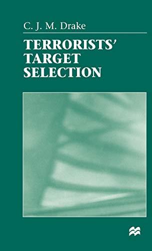Terrorists Target Selection: C. J. M. Drake