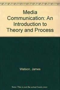 9780312212001: Media Communication: An Introduction to Theory and Process