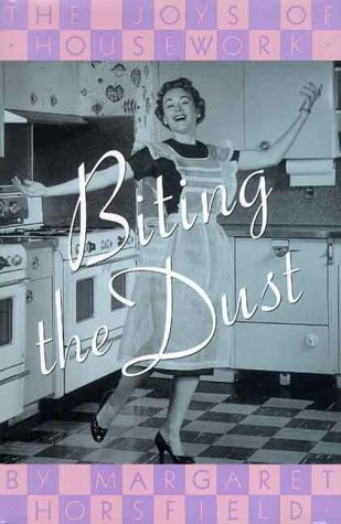 9780312212148: Biting the Dust: The Joys of Housework