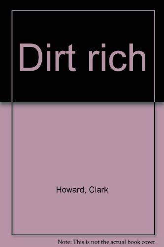 9780312212254: Dirt rich