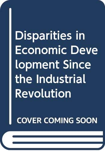9780312212711: Disparities in Economic Development Since the Industrial Revolution