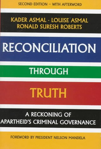 9780312212742: Reconciliation Through Truth: A Reckoning of Apartheid's Criminal Governance