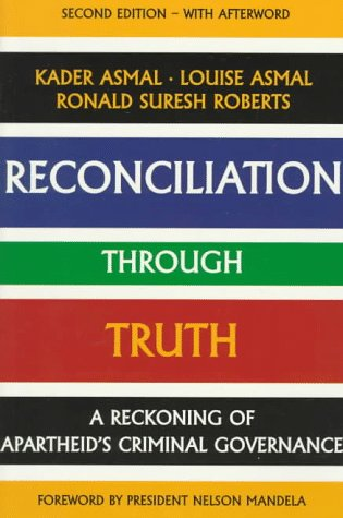 9780312212759: Reconciliation Through Truth: A Reckoning of Apartheid's Criminal Governance