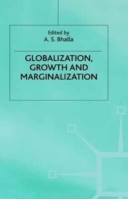 9780312212780: Globalization, Growth and Marginalization
