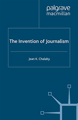 9780312212865: The Invention of Journalism