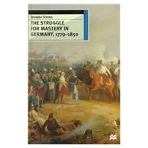 9780312213091: The Struggle For Mastery in Germany, 1779-1850 (European History in Perspective)