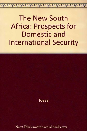 9780312213251: The New South Africa: Prospects for Domestic and International Security