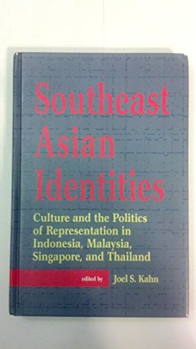 9780312213435: Southeast Asian Identities: Culture and the Politics of Representation in Indonesia, Malaysia, Singapore, and Thailand