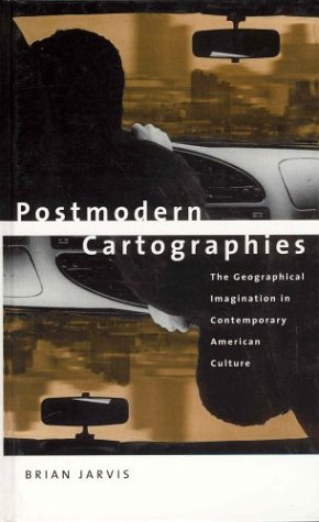 9780312213442: Postmodern Cartographies: The Geographical Imagination in Contemporary American Culture