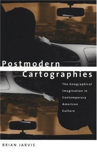 9780312213459: Postmodern Cartographies: The Geographical Imagination in Contemporary American Culture