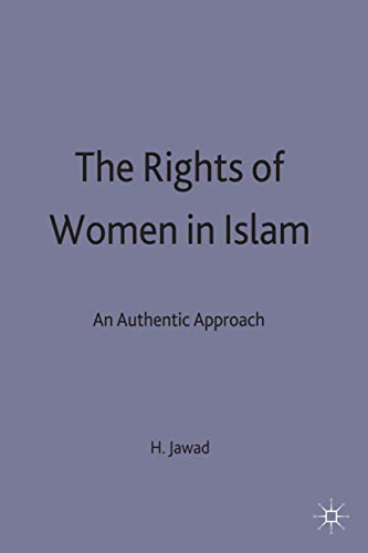 The Rights of Women in Islam: An Authentic Approach: Jawad, H.