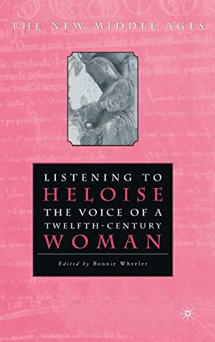 9780312213541: Listening To Heloise: The Voice of a Twelfth-Century Woman (The New Middle Ages)
