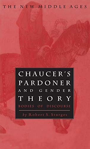 9780312213664: Chaucer's Pardoner and Gender Theory: Bodies of Discourse (The New Middle Ages)